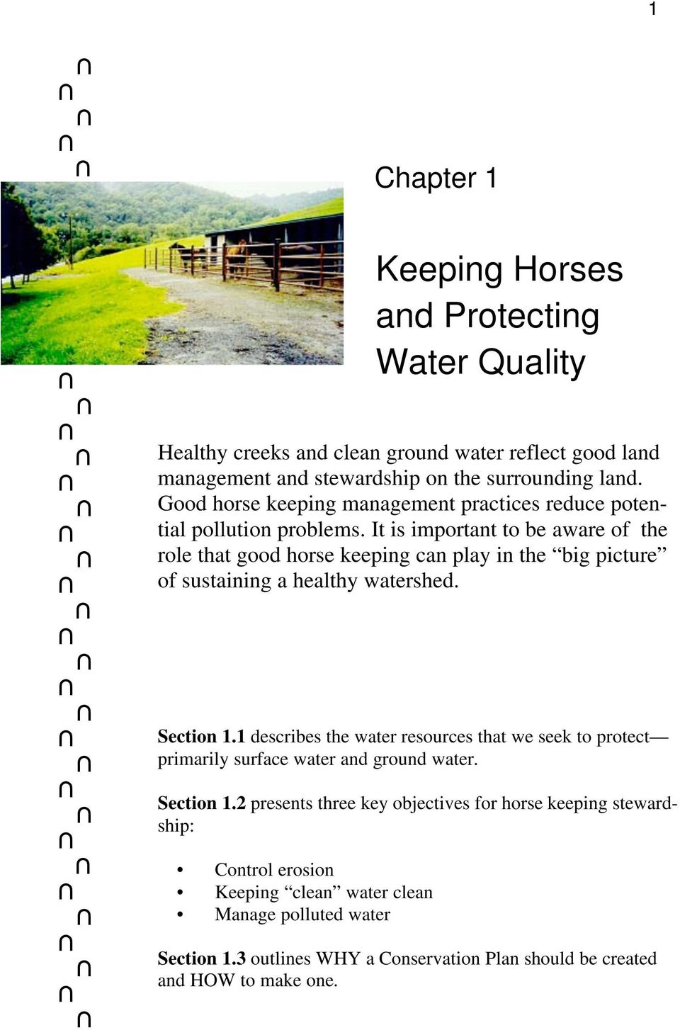 It is important to be aware of the role that good horse keeping can play in the big picture of sustaining a healthy watershed. Section 1.