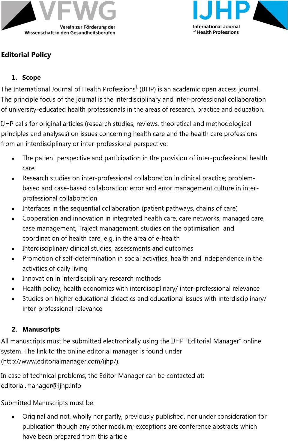 IJHP calls for original articles (research studies, reviews, theoretical and methodological principles and analyses) on issues concerning health care and the health care professions from an