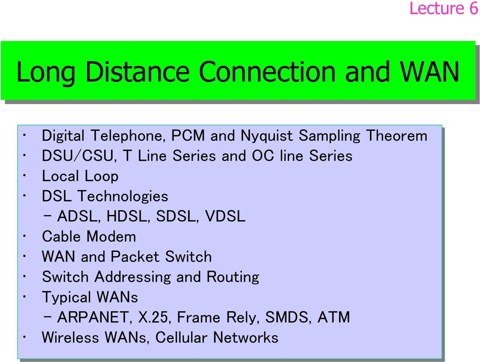 Technologies - ADSL, HDSL, SDSL, VDSL Cable Modem WAN and Packet Switch Switch
