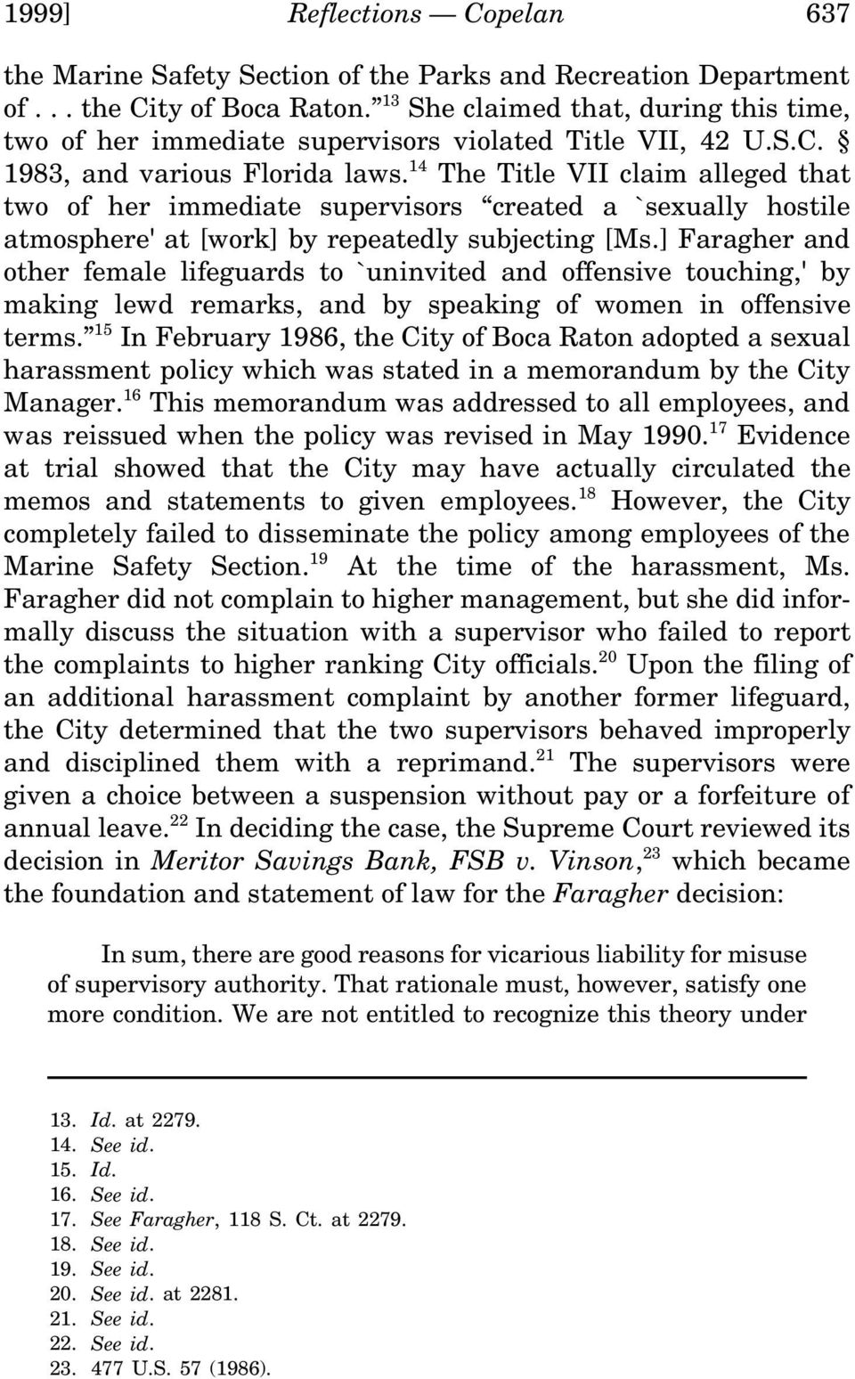 14 The Title VII claim alleged that two of her immediate supervisors created a `sexually hostile atmosphere' at [work] by repeatedly subjecting [Ms.
