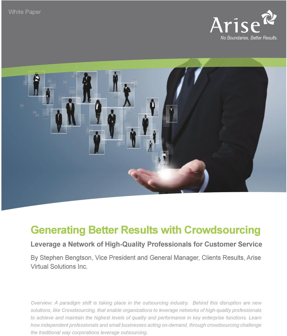 Results, Arise Virtual Solutions Inc. Overview: A paradigm shift is taking place in the outsourcing industry.