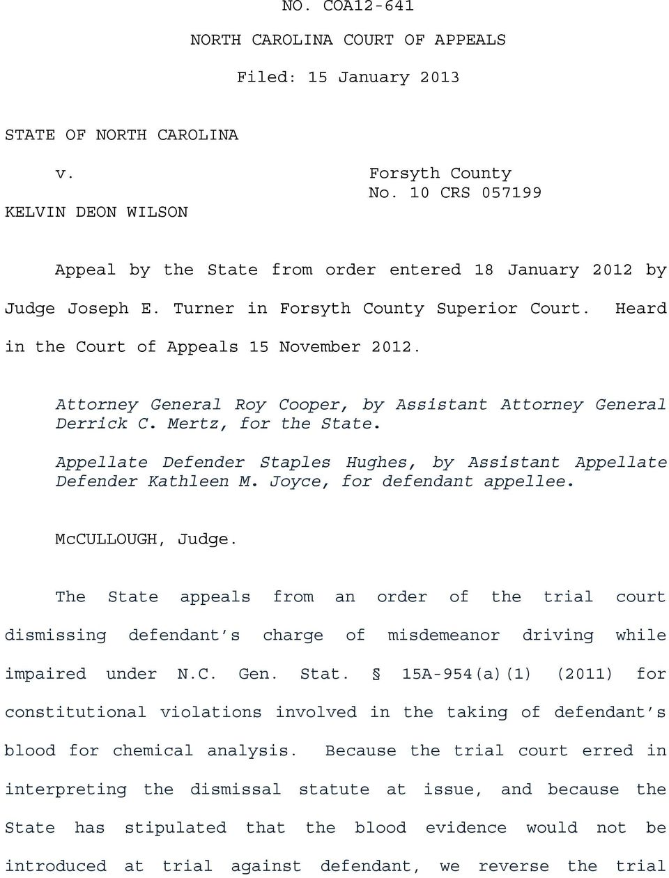 Attorney General Roy Cooper, by Assistant Attorney General Derrick C. Mertz, for the State. Appellate Defender Staples Hughes, by Assistant Appellate Defender Kathleen M.