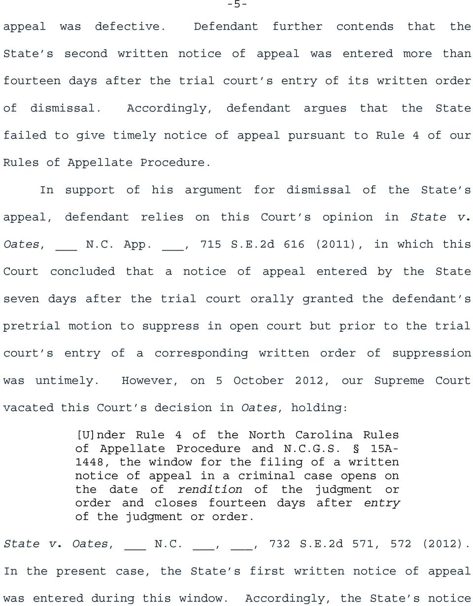 Accordingly, defendant argues that the State failed to give timely notice of appeal pursuant to Rule 4 of our Rules of Appellate Procedure.