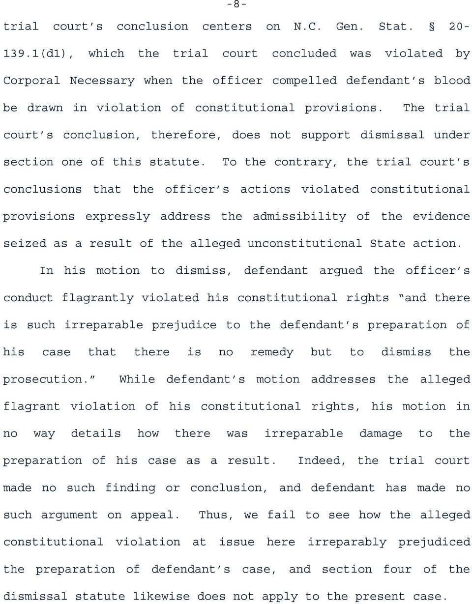 The trial court s conclusion, therefore, does not support dismissal under section one of this statute.