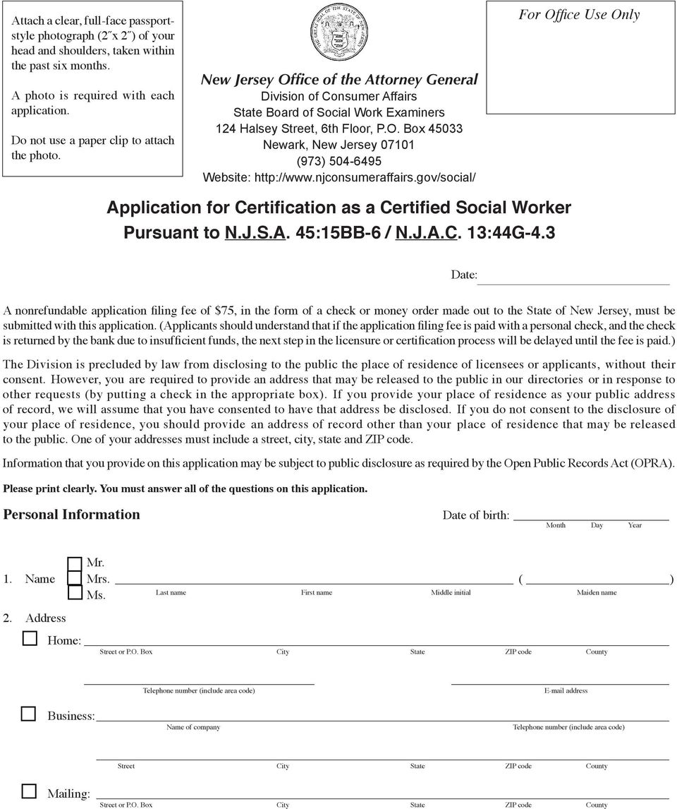njconsumeraffairs.gov/social/ For Office Use Only Application for Certification as a Certified Social Worker Pursuant to N.J.S.A. 45:15BB-6 / N.J.A.C. 13:44G-4.