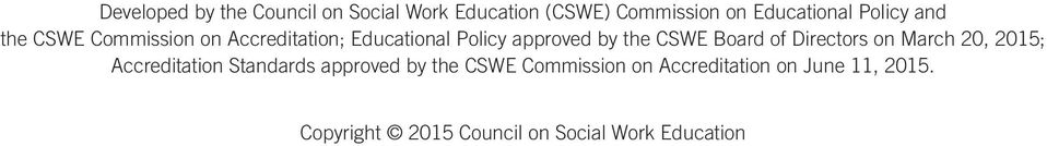 CSWE Board of Directors on March 20, 2015; Accreditation Standards approved by the