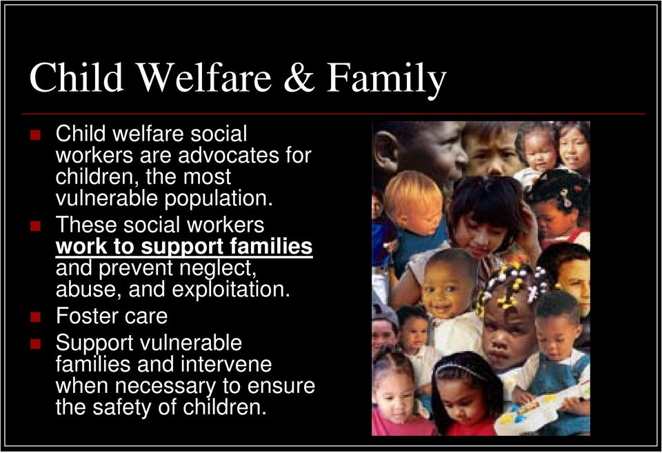 These social workers work to support families and prevent neglect, abuse,