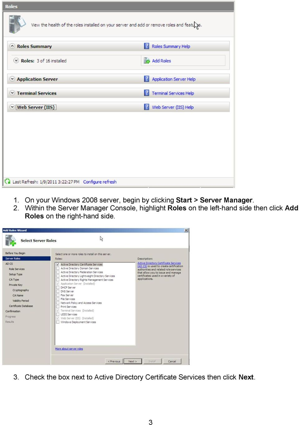 Within the Server Manager Console, highlight Roles on the left-hand