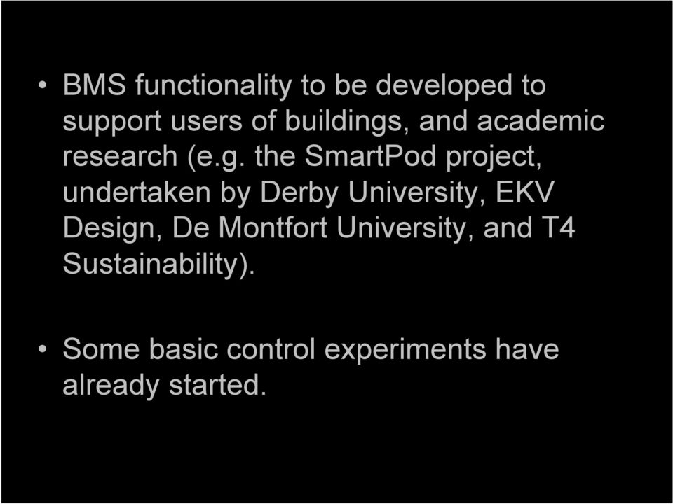 the SmartPod project, undertaken by Derby University, EKV