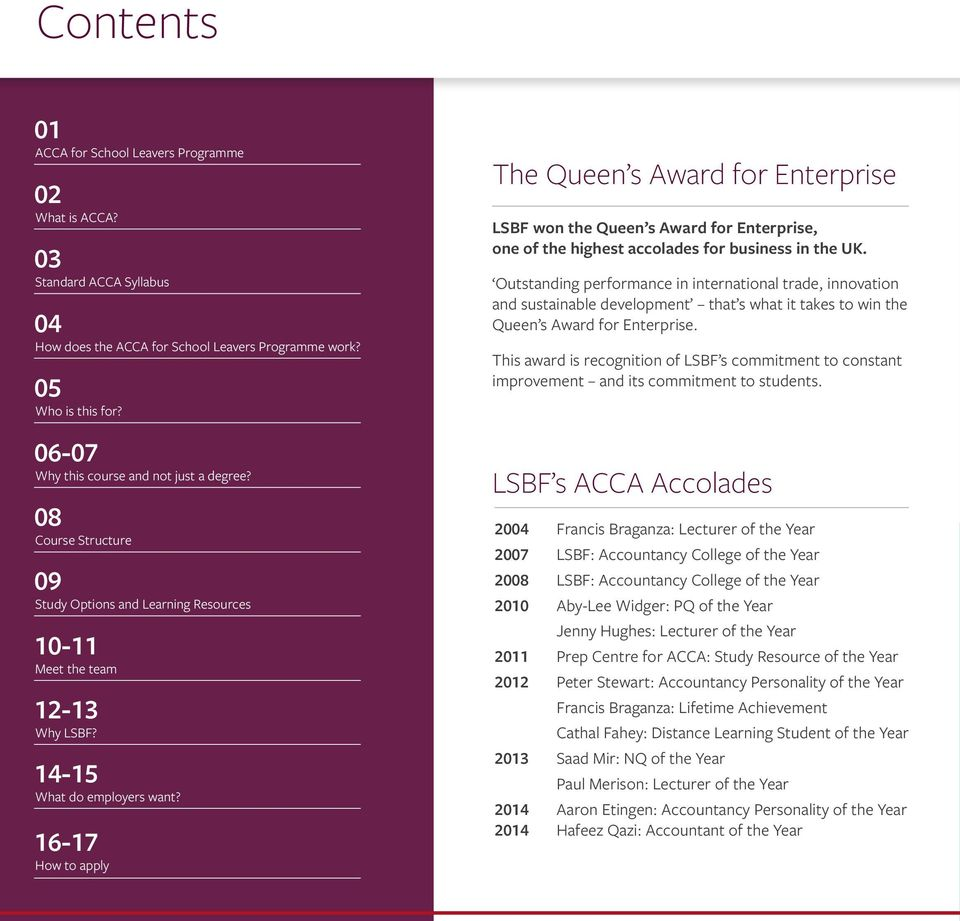 16-17 How to apply The Queen s Award for Enterprise LSBF won the Queen s Award for Enterprise, one of the highest accolades for business in the UK.