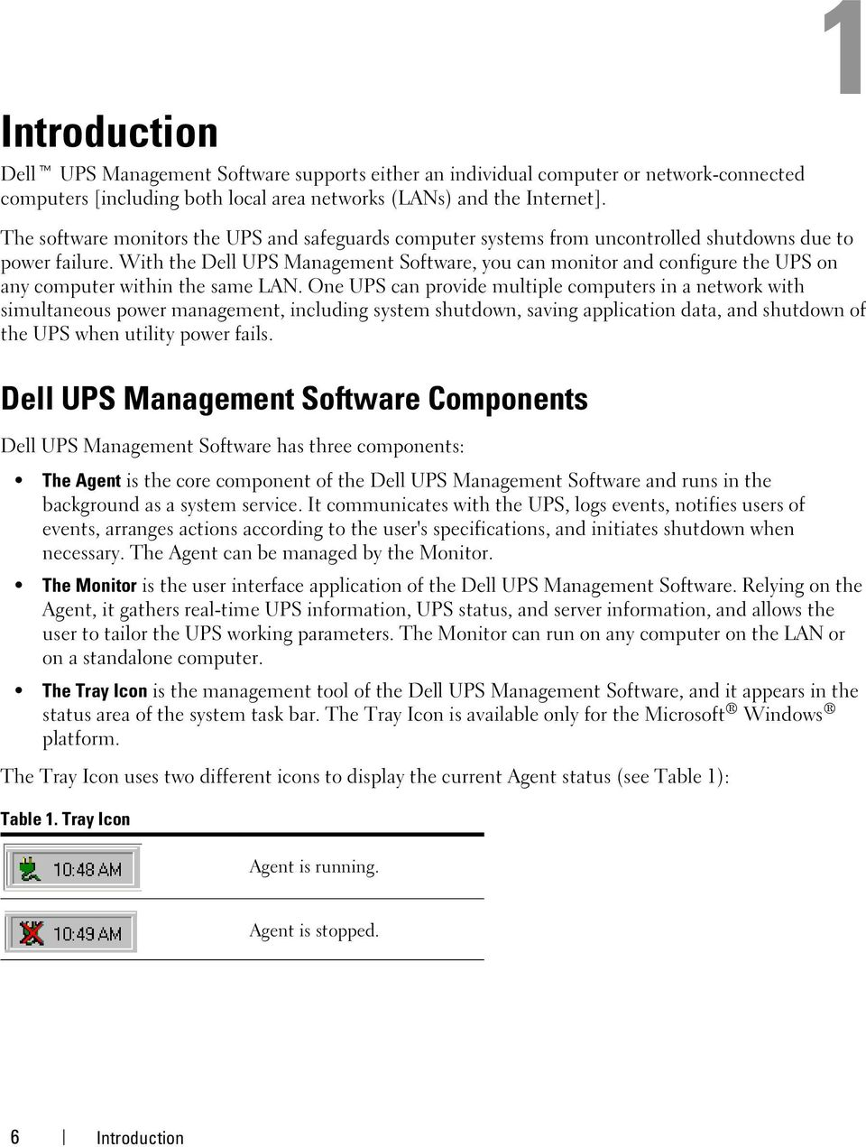 With the Dell UPS Management Software, you can monitor and configure the UPS on any computer within the same LAN.