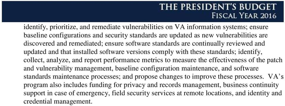 the effectiveness of the patch and vulnerability management, baseline configuration maintenance, and software standards maintenance processes; and propose changes to improve these processes.