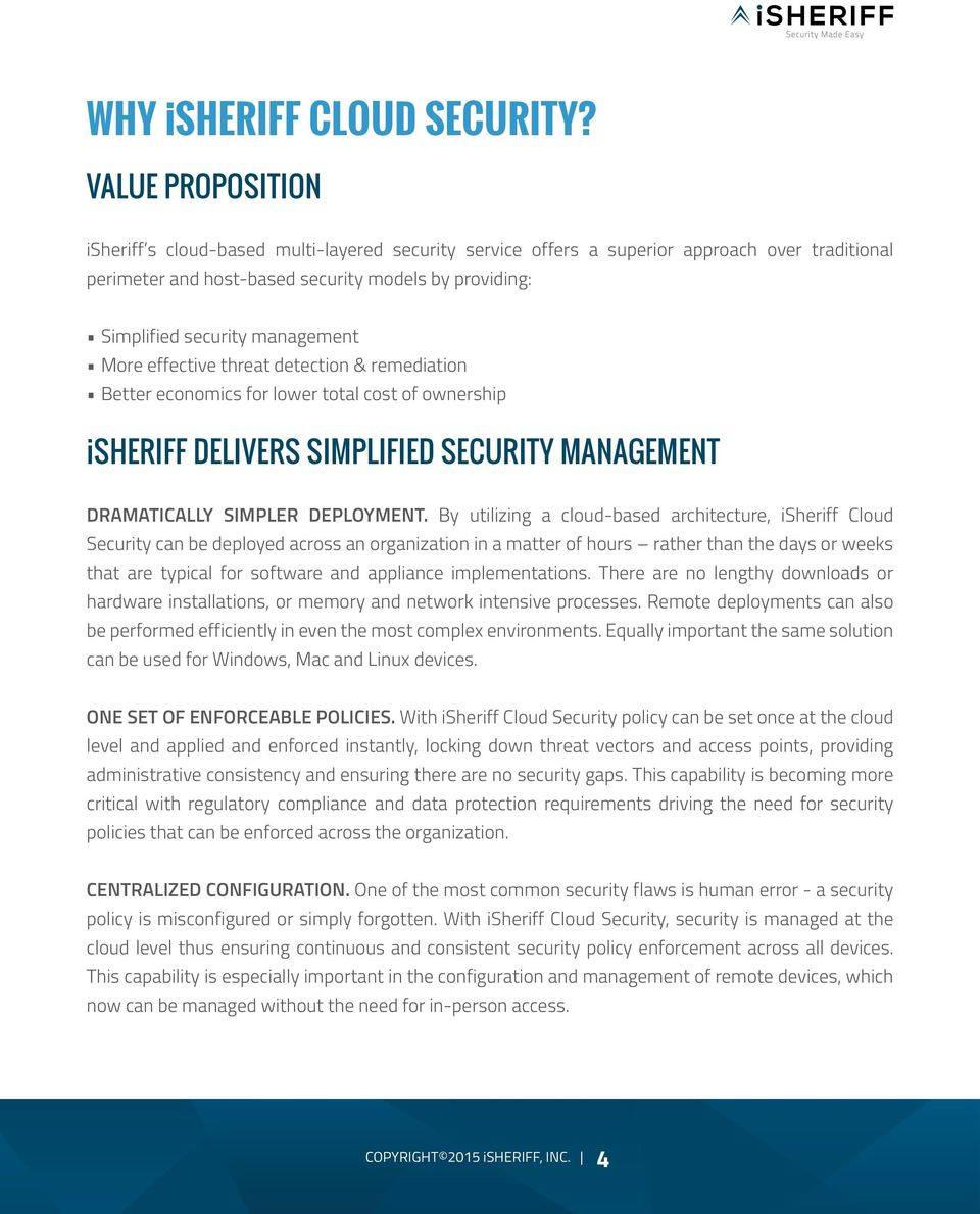 management More effective threat detection & remediation Better economics for lower total cost of ownership isheriff DELIVERS SIMPLIFIED SECURITY MANAGEMENT DRAMATICALLY SIMPLER DEPLOYMENT.