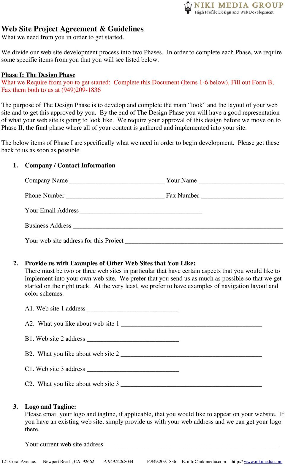Phase I: The Design Phase What we Require from you to get started: Complete this Document (Items 1-6 below), Fill out Form B, Fax them both to us at (949)209-1836 The purpose of The Design Phase is