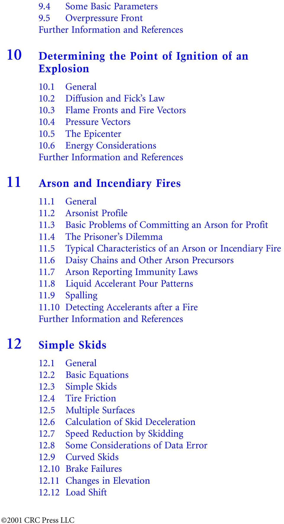 2 Arsonist Profile 11.3 Basic Problems of Committing an Arson for Profit 11.4 The Prisoner s Dilemma 11.5 Typical Characteristics of an Arson or Incendiary Fire 11.