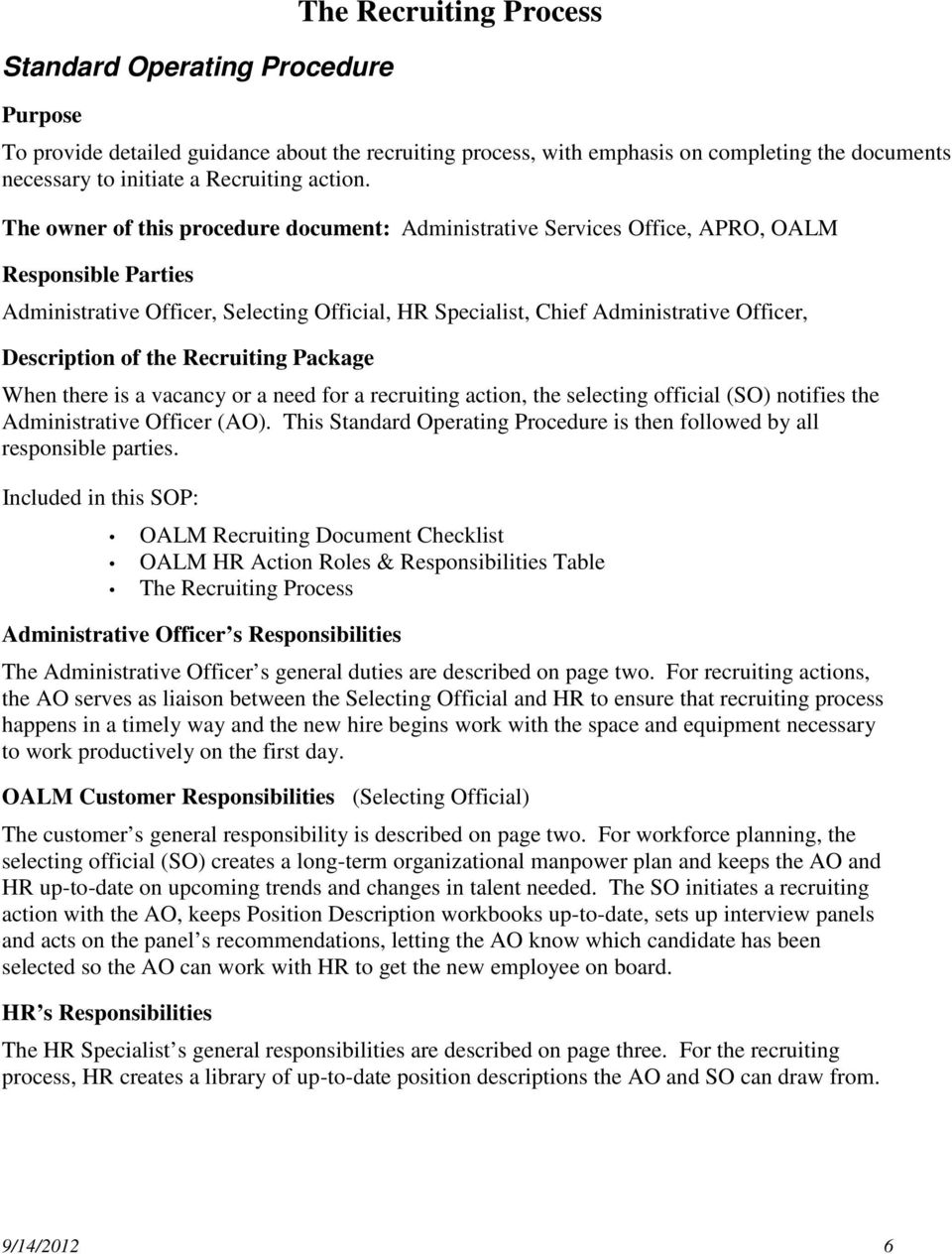 The owner of this procedure document: Administrative Services Office, APRO, OALM Responsible Parties Administrative Officer, Selecting Official, HR Specialist, Chief Administrative Officer,