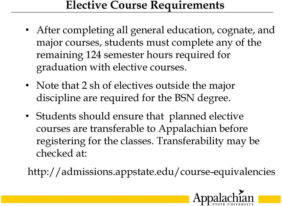 Note that 2 sh of electives outside the major discipline are required for the BSN degree.