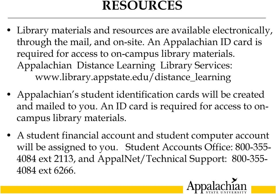 edu/distance_learning Appalachian s student identification cards will be created and mailed to you.