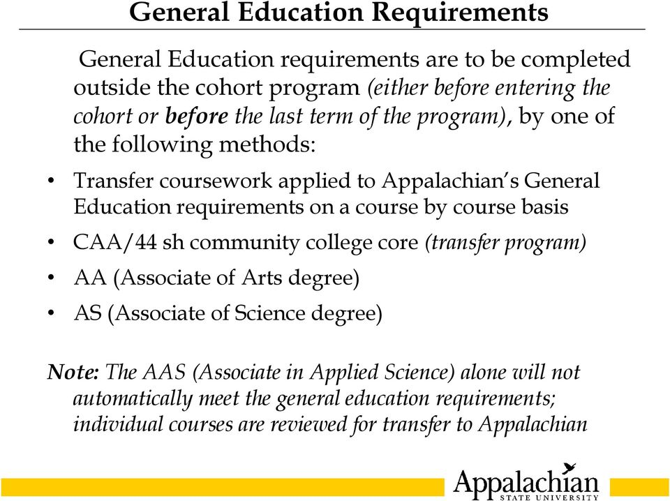 course by course basis CAA/44 sh community college core (transfer program) AA (Associate of Arts degree) AS (Associate of Science degree) Note: The AAS