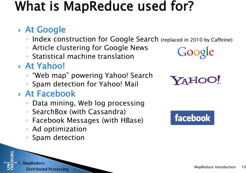 News Statistical machine translation At Yahoo! Web map powering Yahoo! Search Spam detection for Yahoo!