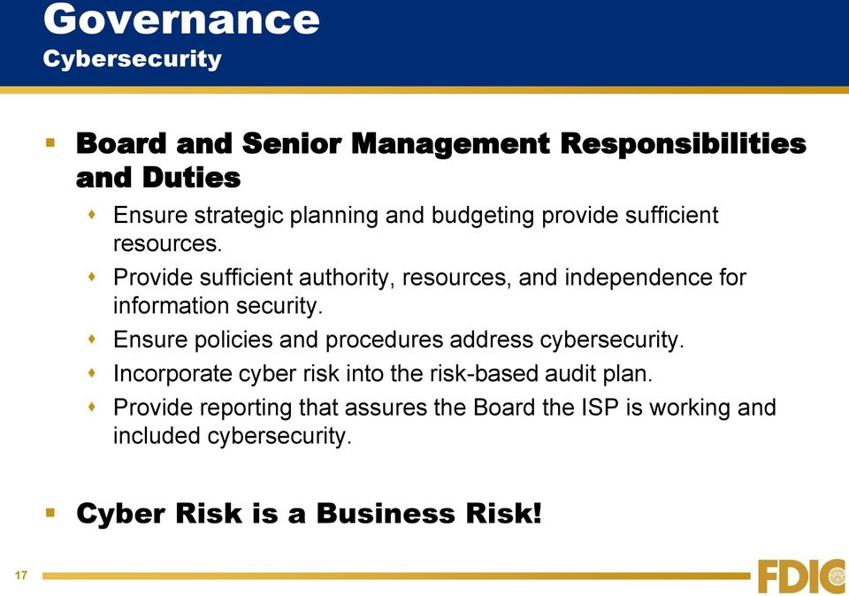 Ensure policies and procedures address cybersecurity. Incorporate cyber risk into the risk-based audit plan.