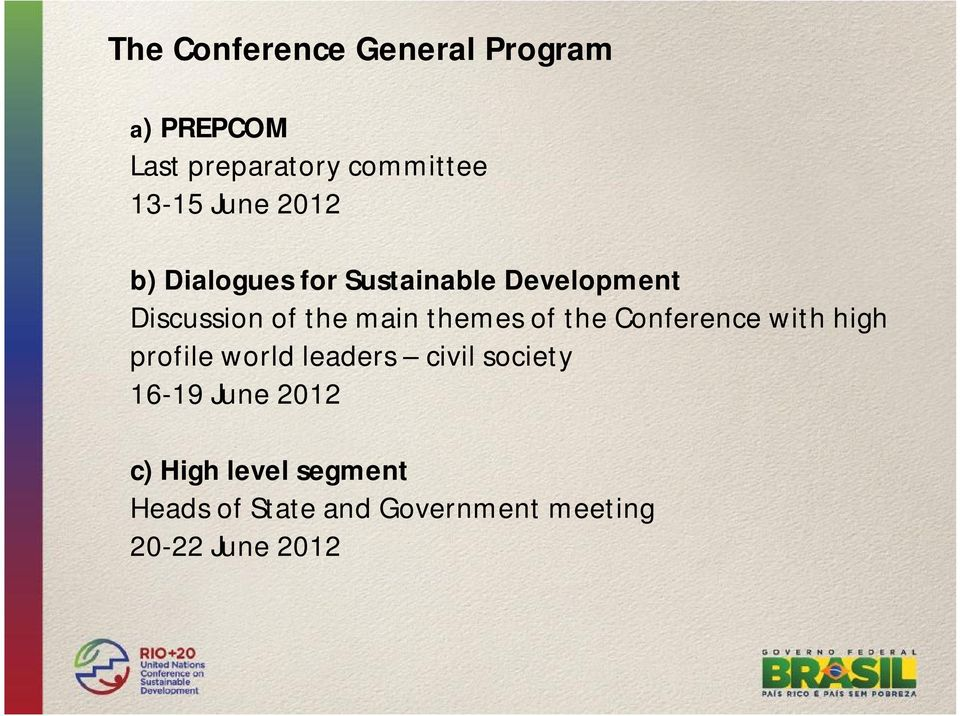themes of the Conference with high profile world leaders civil society 16-19