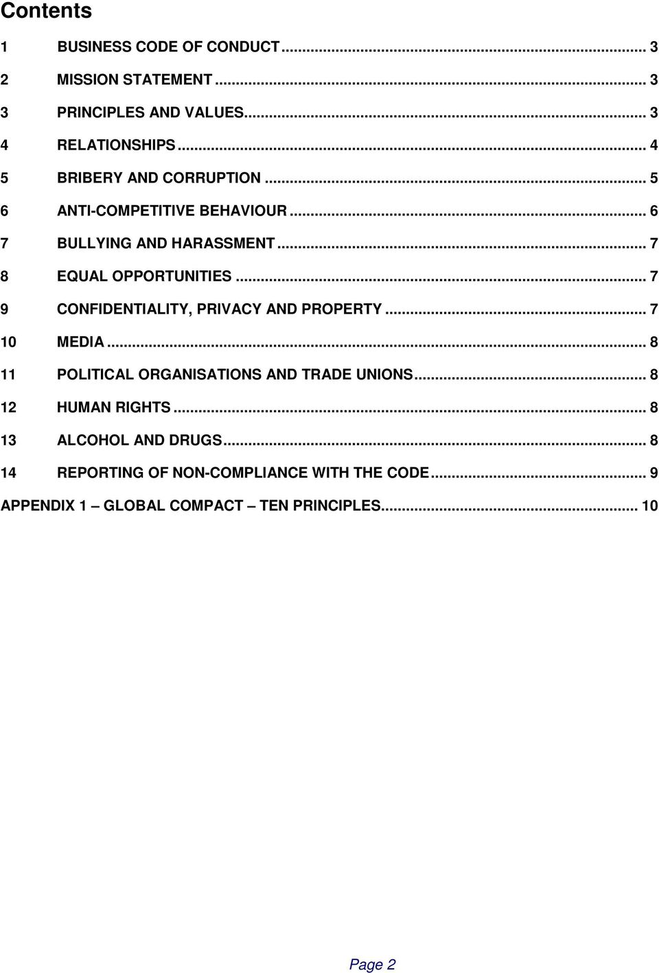 .. 7 9 CONFIDENTIALITY, PRIVACY AND PROPERTY... 7 10 MEDIA... 8 11 POLITICAL ORGANISATIONS AND TRADE UNIONS.