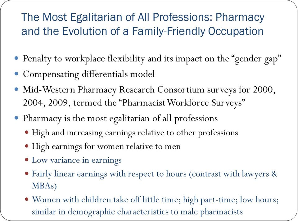 egalitarian of all professions High and increasing earnings relative to other professions High earnings for women relative to men Low variance in earnings Fairly linear