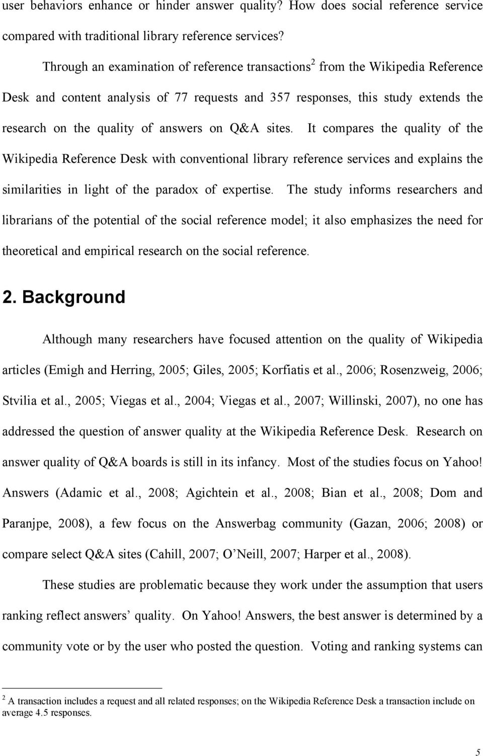 on Q&A sites. It compares the quality of the Wikipedia Reference Desk with conventional library reference services and explains the similarities in light of the paradox of expertise.