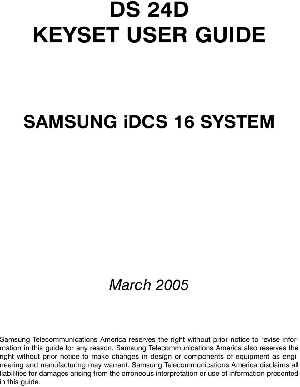 Samsung Telecommunications America also reserves the right without prior notice to make changes in design or components of