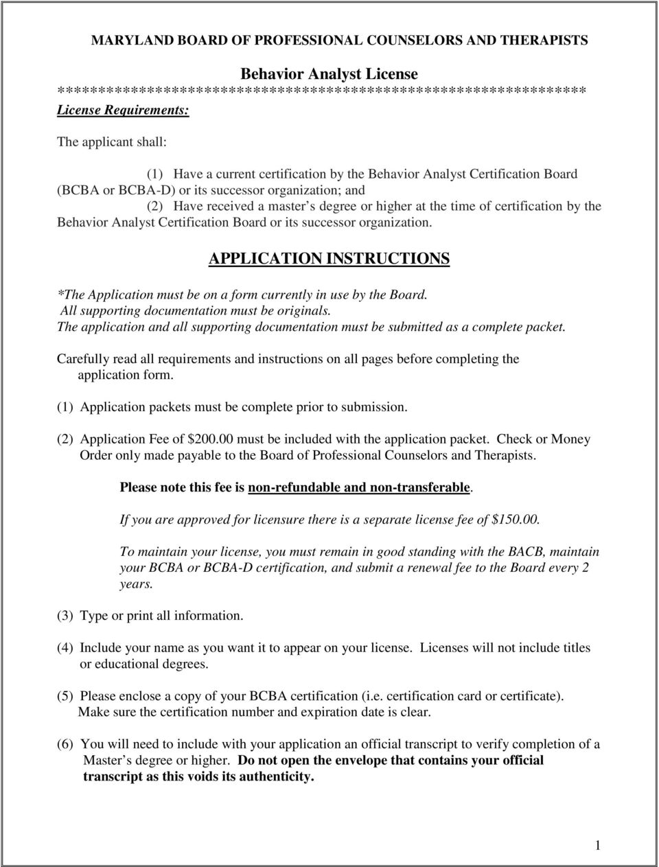 the Behavior Analyst Certification Board or its successor organization. APPLICATION INSTRUCTIONS *The Application must be on a form currently in use by the Board.