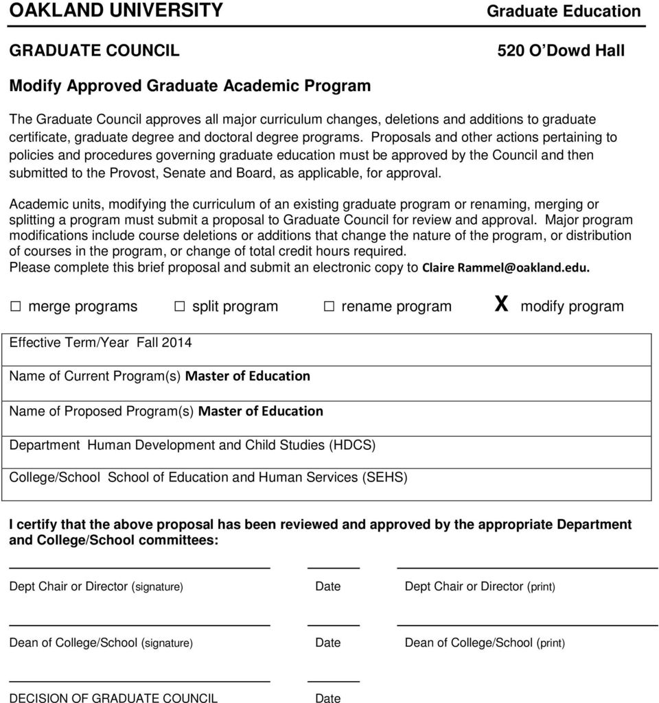 Proposals and other actions pertaining to policies and procedures governing graduate education must be approved by the Council and then submitted to the Provost, Senate and Board, as applicable, for