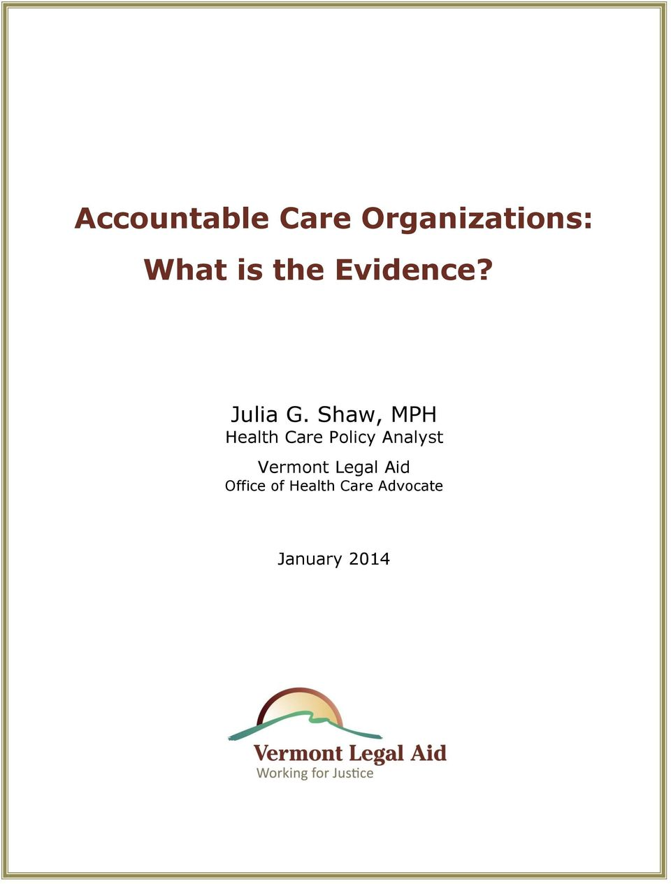 Shaw, MPH Health Care Policy Analyst