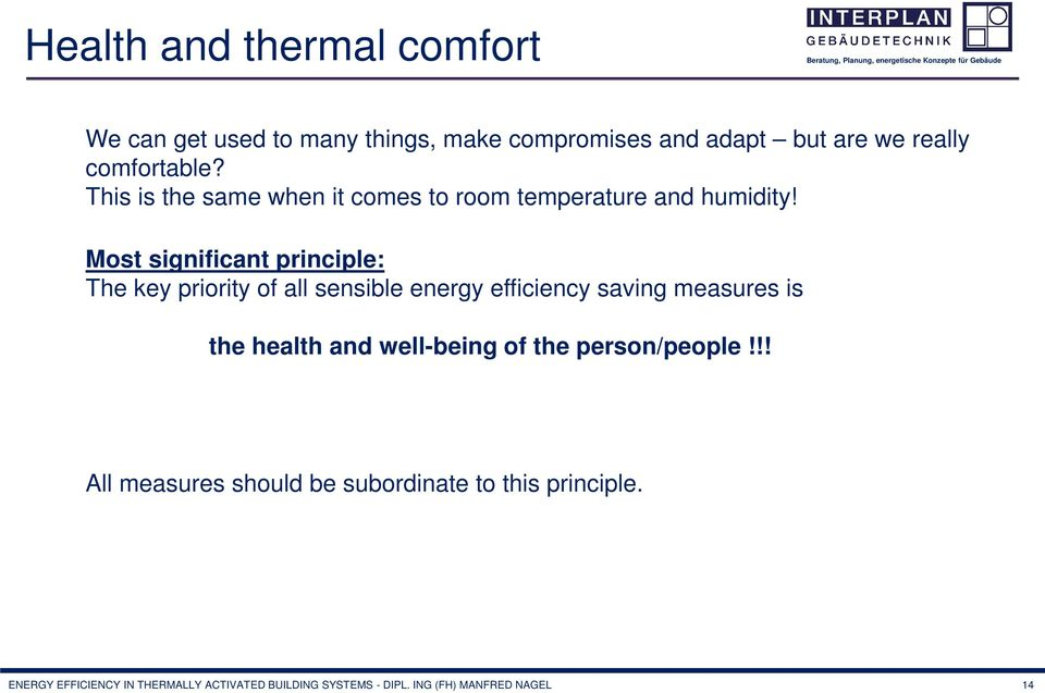 Most significant principle: The key priority of all sensible energy efficiency saving measures is the health and