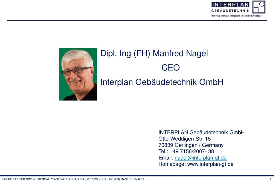 : +49 7156/2007-38 Email: nagel@interplan-gt.