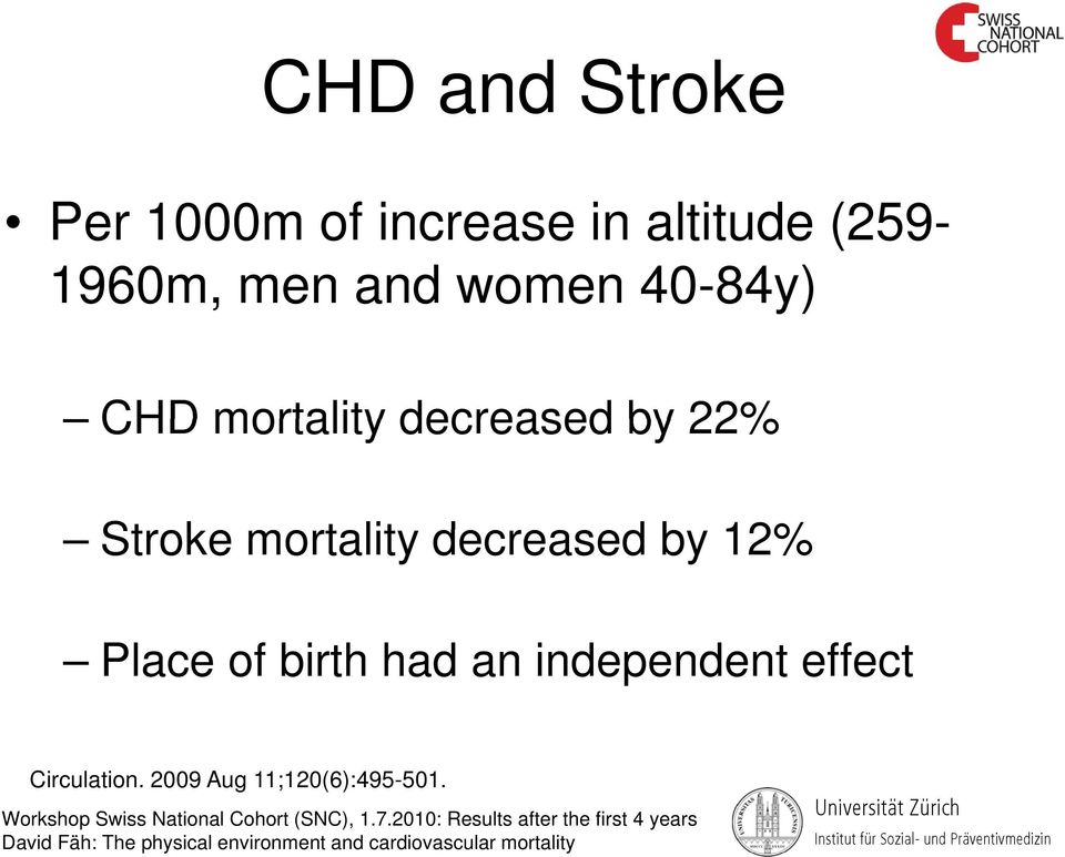 by 22% Stroke mortality decreased d by 12% Place of birth