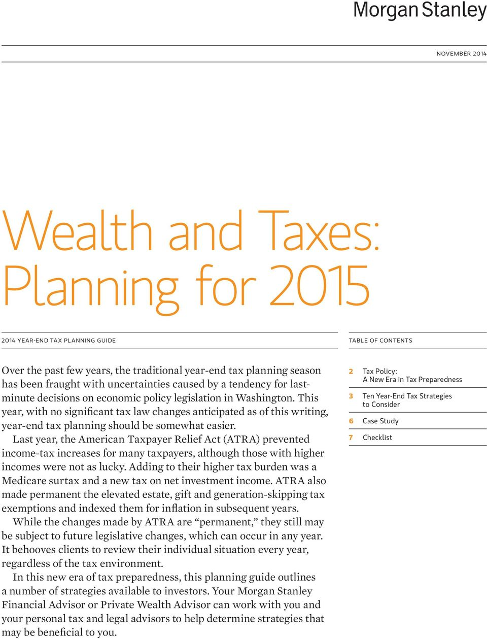 This year, with no significant tax law changes anticipated as of this writing, year-end tax planning should be somewhat easier.