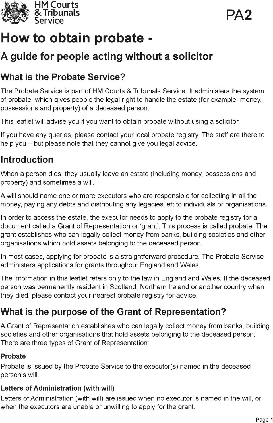 This leaflet will advise you if you want to obtain probate without using a solicitor. If you have any queries, please contact your local probate registry.