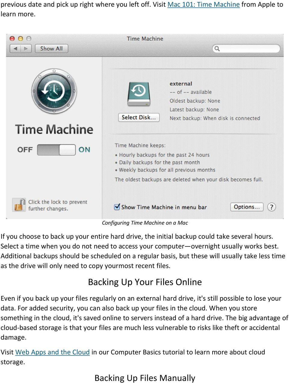 Select a time when you do not need to access your computer overnight usually works best.