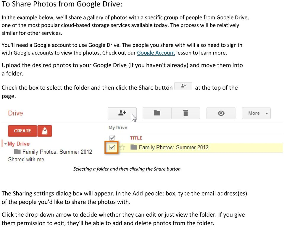 The people you share with will also need to sign in with Google accounts to view the photos. Check out our Google Account lesson to learn more.