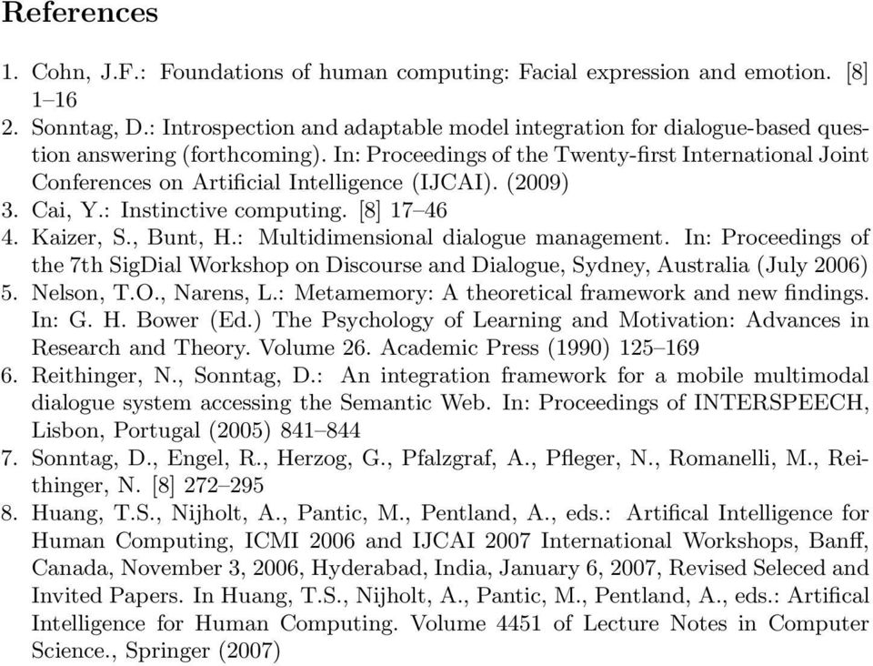 In: Proceedings of the Twenty-first International Joint Conferences on Artificial Intelligence (IJCAI). (2009) 3. Cai, Y.: Instinctive computing. [8] 17 46 4. Kaizer, S., Bunt, H.