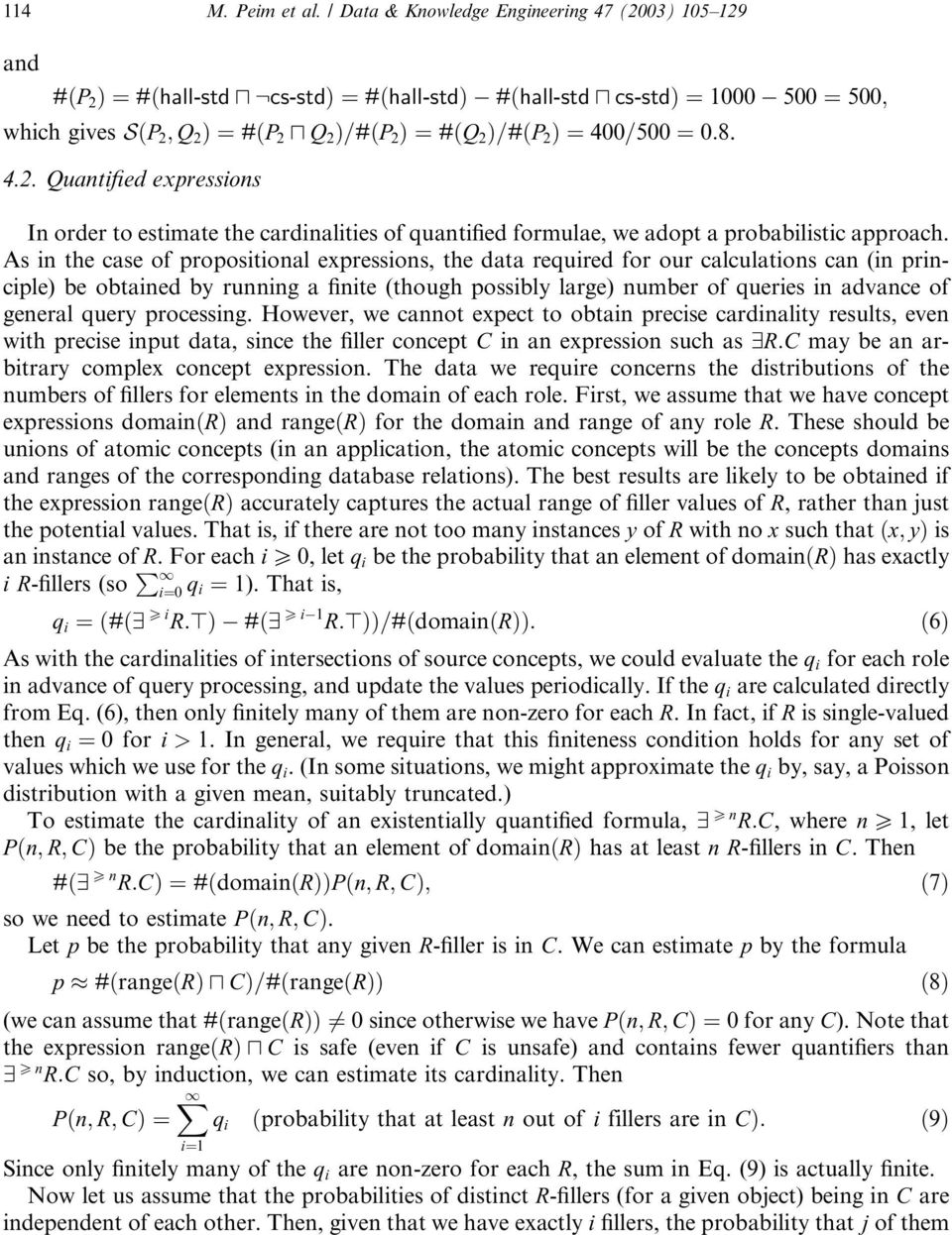 Þ¼400=500 ¼ 0:8. 4.2. Quantified expressions In order to estimate the cardinalities of quantified formulae, we adopt a probabilistic approach.
