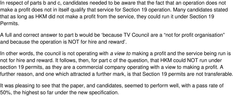 A full and correct answer to part b would be because TV Council are a not for profit organisation and because the operation is NOT for hire and reward.