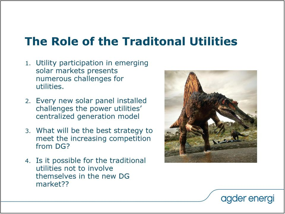 Every new solar panel installed challenges the power utilities centralized generation model 3.