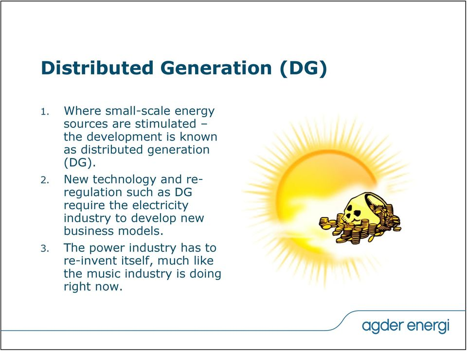 distributed generation (DG). 2.