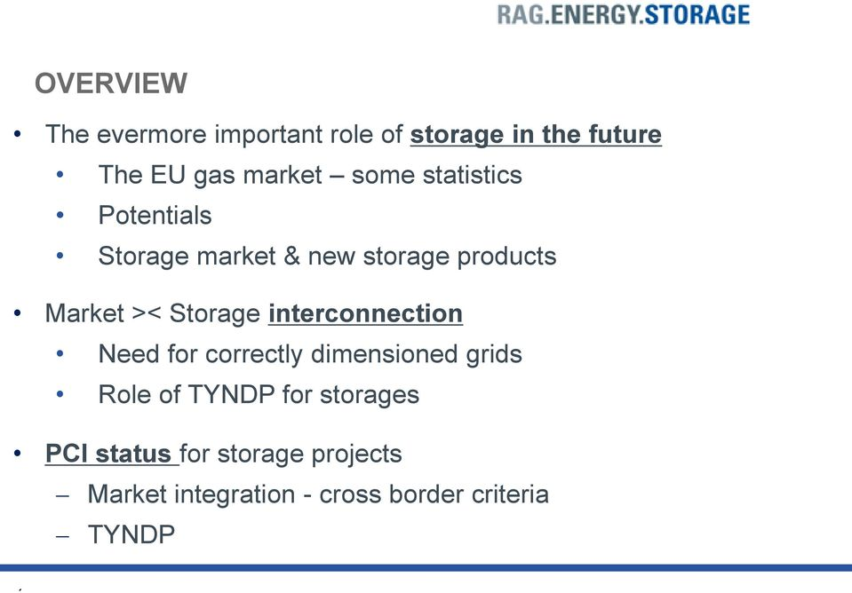 Storage interconnection Need for correctly dimensioned grids Role of TYNDP for