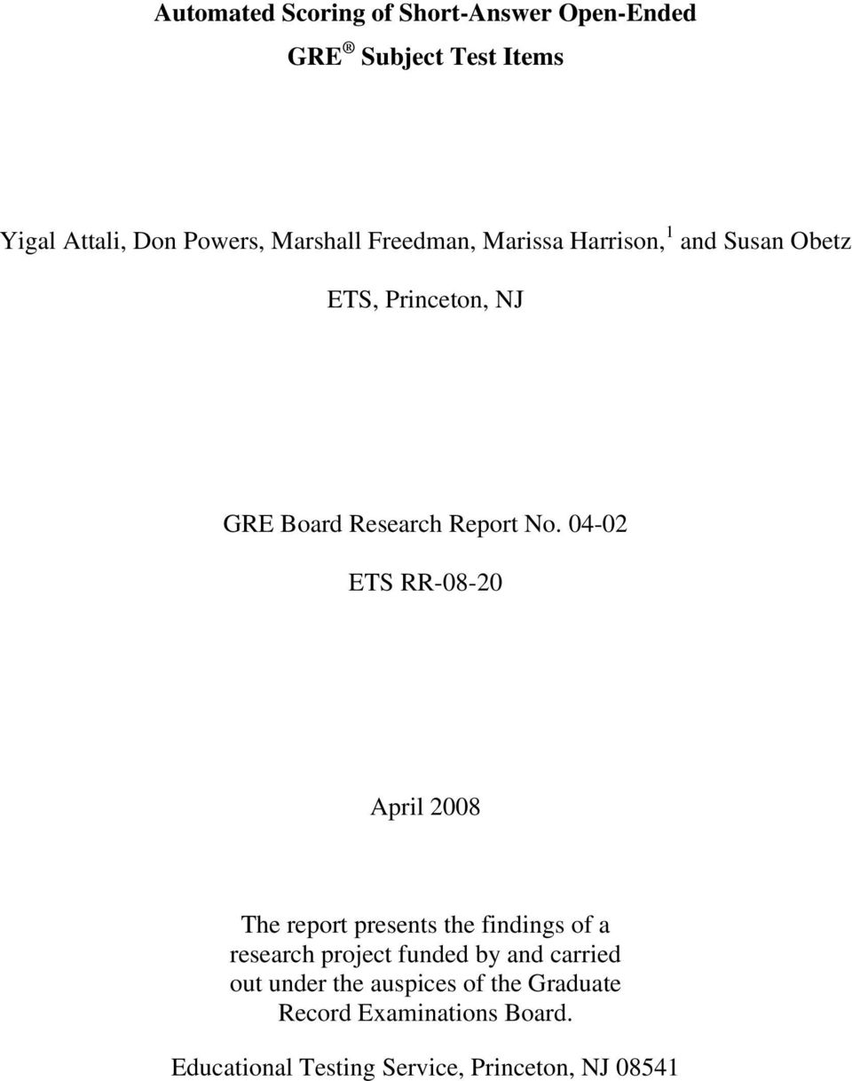 04-02 ETS RR-08-20 April 2008 The report presents the findings of a research project funded by and