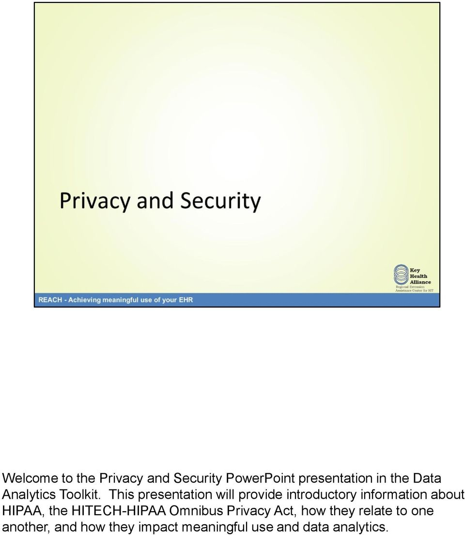 This presentation will provide introductory information about HIPAA,