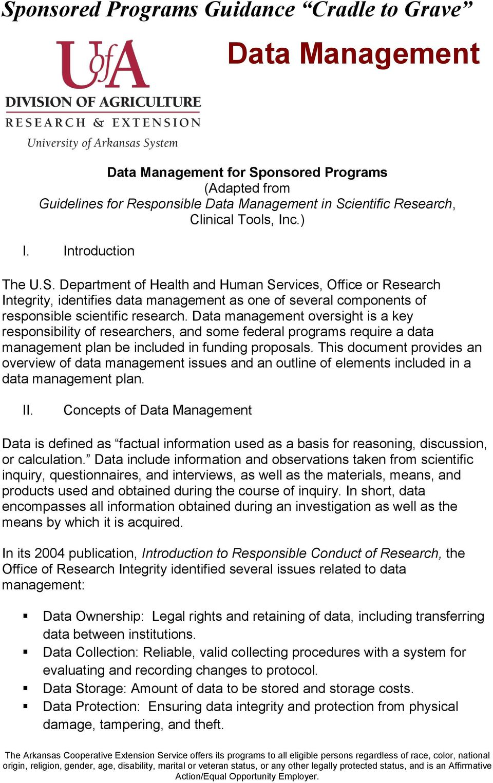 Data management oversight is a key responsibility of researchers, and some federal programs require a data management plan be included in funding proposals.