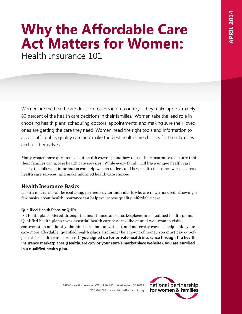 Women need the right tools and information to access affordable, quality care and make the best health care choices for their families and for themselves.